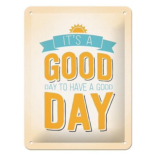 Blechschild Good Day