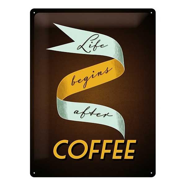 Blechschild Life Begins After Coffee 30x40cm