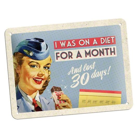 Blechschild On A Diet For A Month