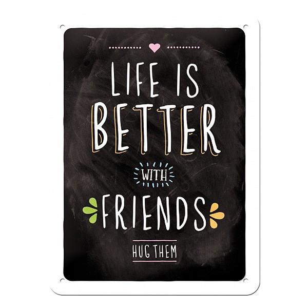 Blechschild Better With Friends