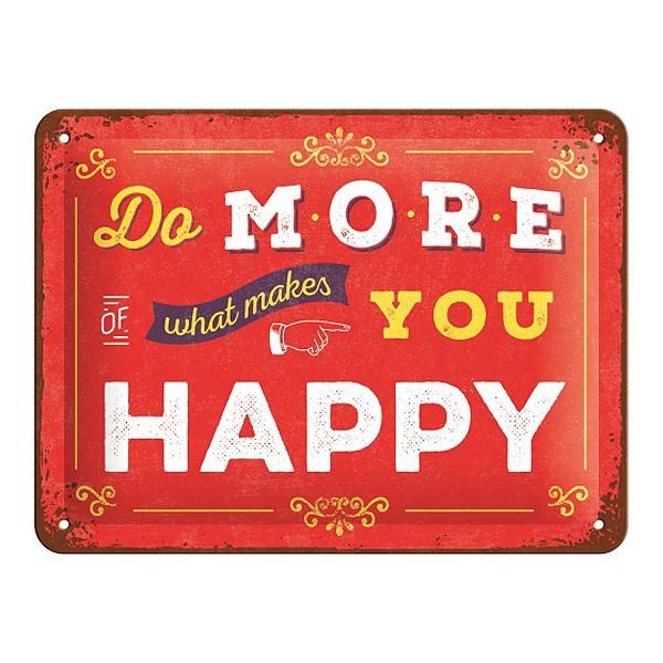 Blechschild Makes You Happy