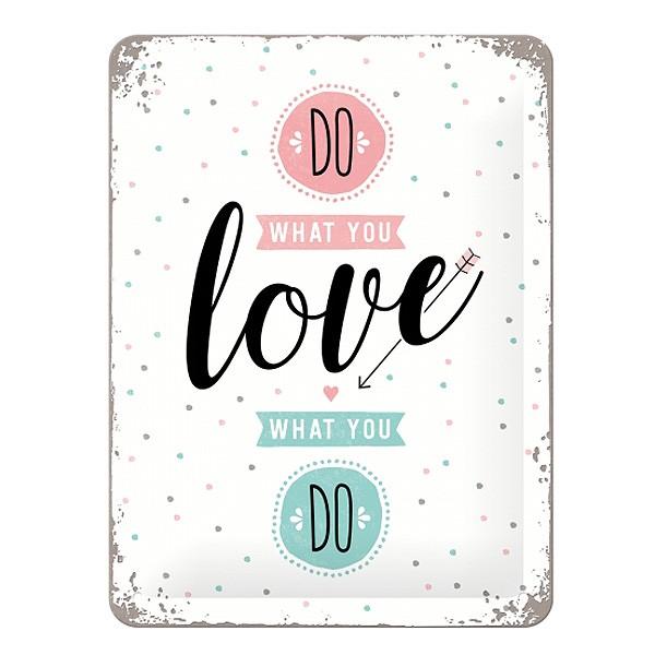 Blechschild Spruch Do What You Love